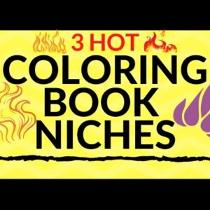 3 Hot Coloring Book Niches - KDP Low Content Publishing