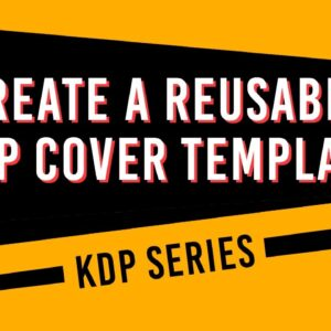 Create a Reusable KDP Cover Template in Photoshop
