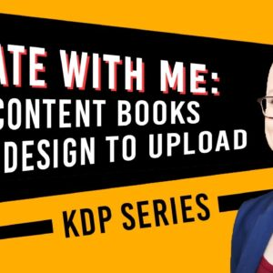 Create with Me: Designing and Uploading a Low-Content Book for KDP