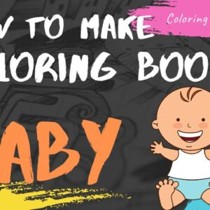 How to Make a Coloring Book for a Baby 2020