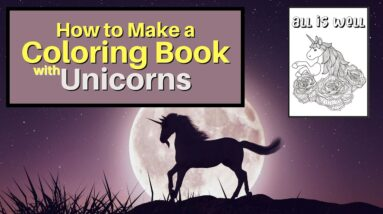 How to Make a Coloring Book with Unicorns | KDP Low Content Strategies