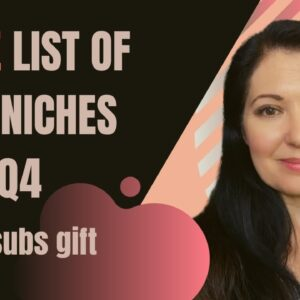 List of KDP NICHES for Q4 -1000 subscribers Free gift
