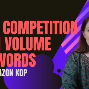 How to find Low Competition High Volume Keywords - Low Content Book Research for Amazon KDP