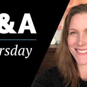 Q&A Thursday Episode 6