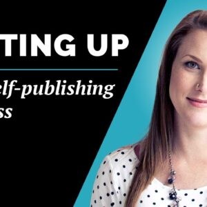 Quick Tips For Setting Up Your Self-Publishing Business